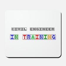 Civil Engineer In Training Mousepad