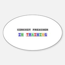 Circuit Preacher In Training Oval Decal