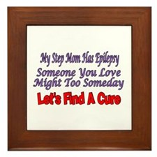 My Step Mom Has Epilepsy Find A Cure Framed Tile