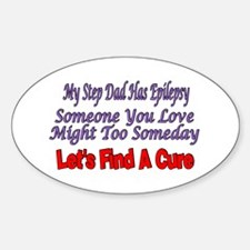 My Step Dad Has Epilepsy Find A Cure Decal