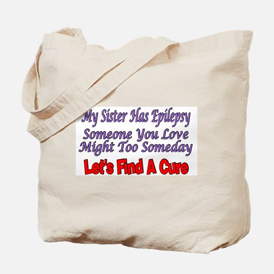 My Sister Has Epilepsy find a cure Tote Bag