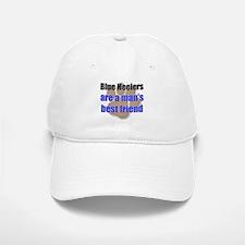 Blue Heelers man's best friend Baseball Baseball Cap