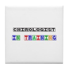 Chirologist In Training Tile Coaster
