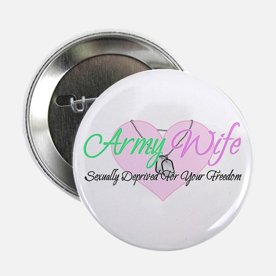 "Army Wife Sexually Deprived 2.25"" Button"
