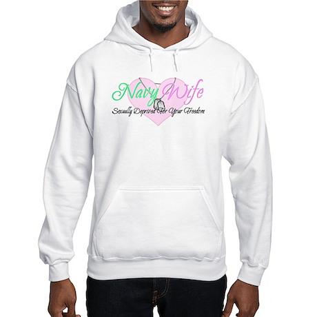 Navy Wife Sexually Deprived Hooded Sweatshirt
