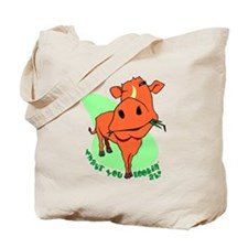 What'r You Lookin' At? Tote Bag