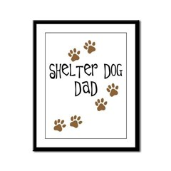 Shelter Dog Dad Framed Panel Print