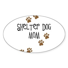 Shelter Dog Mom Oval Sticker (10 pk)