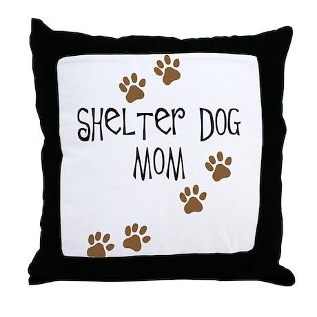 Shelter Dog Mom Throw Pillow