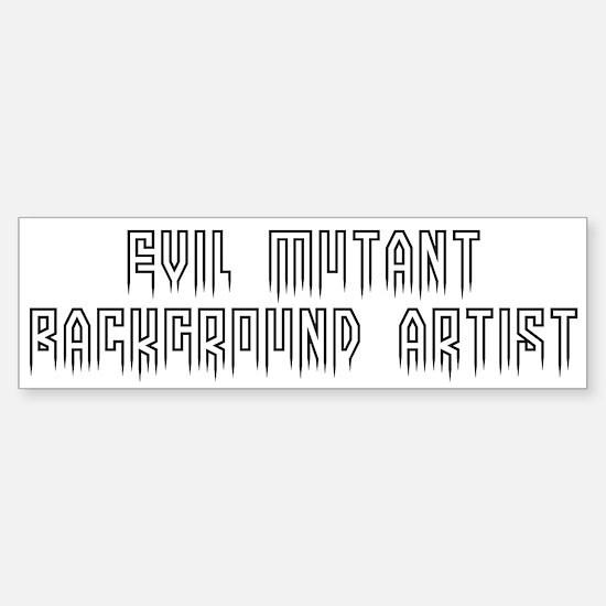 Evil background artist #1 Bumper Bumper Bumper Sticker