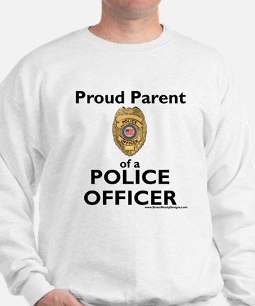 Parent of a Police Officer Sweatshirt