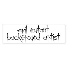 Evil background artist Bumper Bumper Sticker