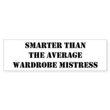 Average wardrobe mistress Bumper Bumper Sticker