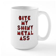 Bite My Shiny Metal Ass Mug