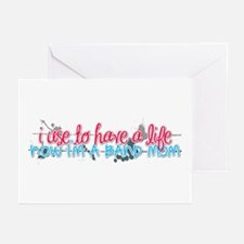I use to have a life... Greeting Cards (Pk of 10)