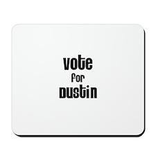 Vote for Dustin Mousepad