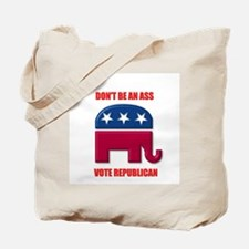 Dont be an ass vote republican Tote Bag