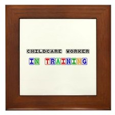 Childcare Worker In Training Framed Tile