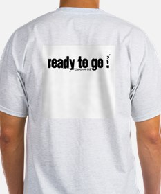Fired Up, Ready to Go Obama 0 T-Shirt