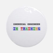 Chemical Engineer In Training Ornament (Round)