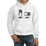 what ever (hand signs) Hooded Sweatshirt