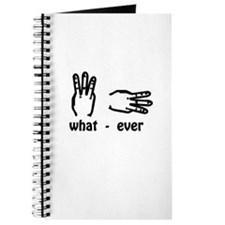what ever (hand signs) Journal