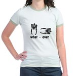 what ever (hand signs) Jr. Ringer T-Shirt