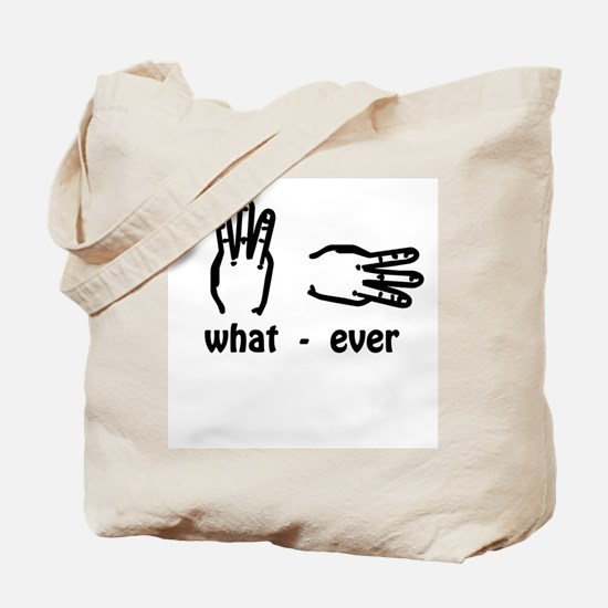 what ever (hand signs) Tote Bag