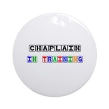 Chaplain In Training Ornament (Round)