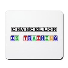 Chancellor In Training Mousepad