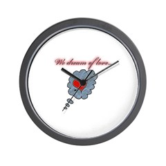 We dream of love... Wall Clock