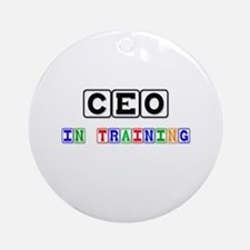 Ceo In Training Ornament (Round)