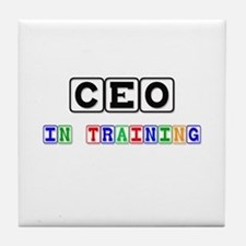 Ceo In Training Tile Coaster