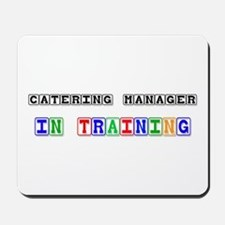 Catering Manager In Training Mousepad