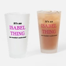 It's an Isabel thing, you would Drinking Glass