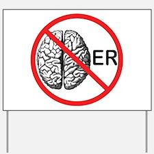 No Brainer Yard Sign