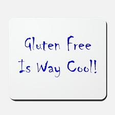 Gluten Free Is Way Cool! Mousepad