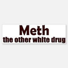 Meth: the other white drug Bumper Bumper Bumper Sticker