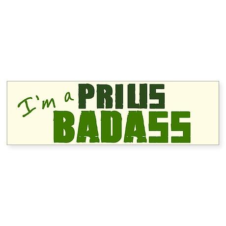 Badass Prius Bumper Sticker Bumper Sticker