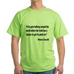 Churchill Lies Truth Quote (Front) Green T-Shirt