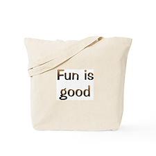 CW Fun Is Good Tote Bag
