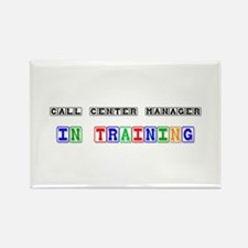 Call Center Manager In Training Rectangle Magnet