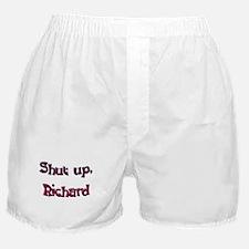 Shut Up, Richard Boxer Shorts