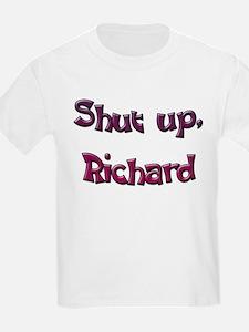 Shut Up, Richard Kids T-Shirt