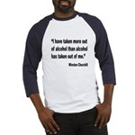 Churchill Alcohol Quote (Front) Baseball Jersey