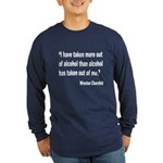 Churchill Alcohol Quote (Front) Long Sleeve Dark T