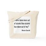 Churchill Alcohol Quote Tote Bag