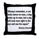 Churchill Animals Quote Throw Pillow