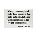Churchill Animals Quote Rectangle Magnet