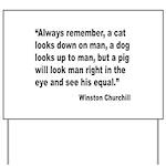 Churchill Animals Quote Yard Sign